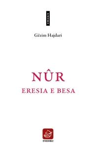 "Gëzim Hajdari ""Nûr Eresia e Besa"" ed. Edizioni Ensemble"