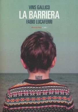 Vins Gallico - Fabio Lucaferri, La barriera, Fandango, Roma, 2017.