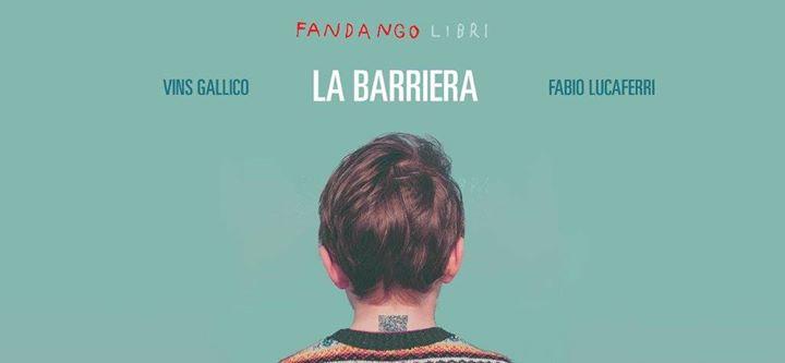 Vins Gallico - Fabio Lucaferri, La barriera, Fandango, Roma, 2017