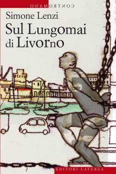 Simone Lenzi, Sul Lungomai di Livorno, Laterza Editore, 2013.
